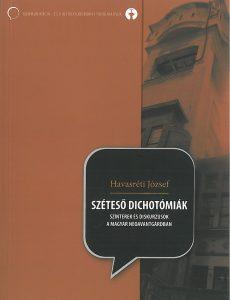 Havasréti József: Széteső dichotómiák. Színterek és diskurzusok a magyar neoavantgárdban – 2009