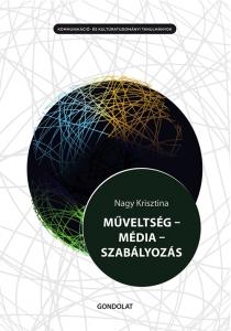 Nagy Krisztina: Műveltség – média – szabályozás – 2018