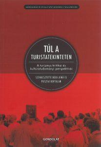Bódi Jenő – Pusztai Bertalan (szerk.): Túl a turistatekinteten. A turizmus kultúratudományi perspektívái – 2012